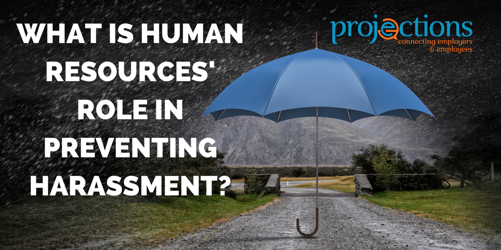 HR's Role In Controlling Harassment from Projections, Inc.