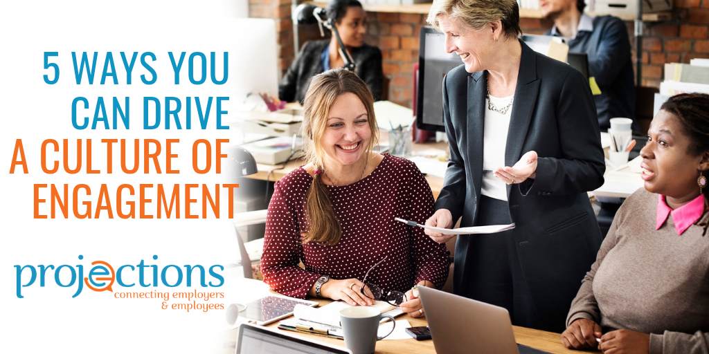 5 Ways You Can Drive a Culture of Engagement