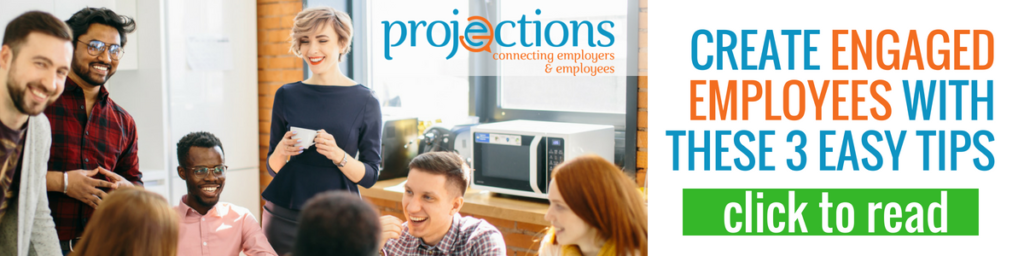 Create Engaged Employees With These Three Easy Tips