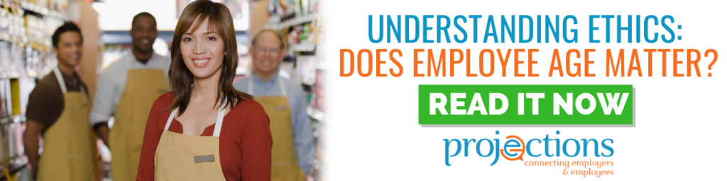 Understanding Ethics: Does Employee Age Matter? - from Projections, Inc.