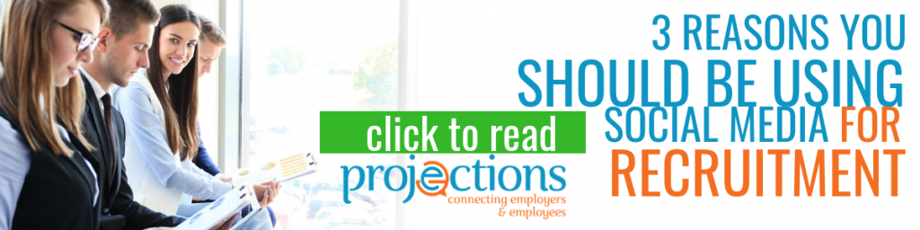 Reasons You Should Be Using Social Media For Recruitment from Projections, Inc.